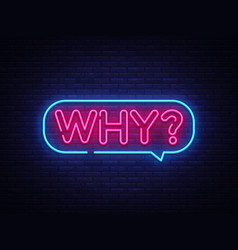 why neon text why neon sign design vector image