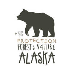 alaska protection forest nature promo sign hand vector image