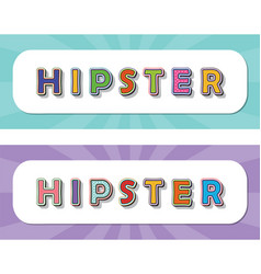 hipster pop art style inscriptions set on rays vector image