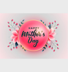 Luxurious happy mothers day floral greeting vector