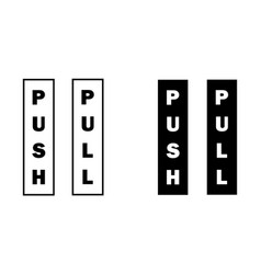 Push pull word word text sign for door black and vector