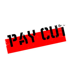 Pay cut rubber stamp vector