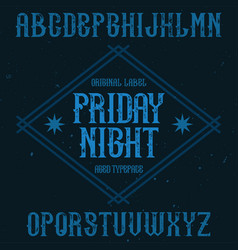 vintage label font named friday night vector image