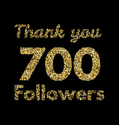 thank you 700 followerstemplate for social media vector image