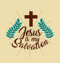 Jesus is my salvation cross branches poster vector