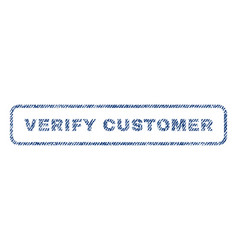 Verify customer textile stamp vector