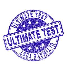 Grunge textured ultimate test stamp seal vector