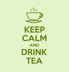 keep calm and drink tea motivational quote poster vector image