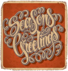 SEASONS GREETINGS hand lettering vintage card vector image
