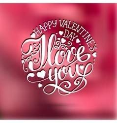 Valentines day vintage lettering card vector image