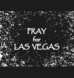 Pray for las vegas terrorist act massacre vector
