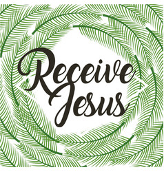 receive jesus poster religious branches palm frame vector image