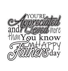 father day quotes and slogan good for t-shirt you vector image
