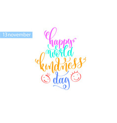 happy world kindness day hand lettering vector image