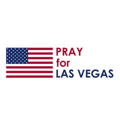 Pray for las vegas terrorist act massacre vector