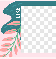 floral post garden flora like social media post vector image