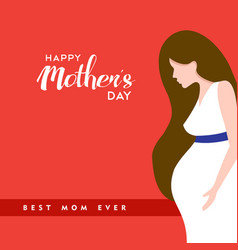 happy mothers day pregnant mom quote vector image