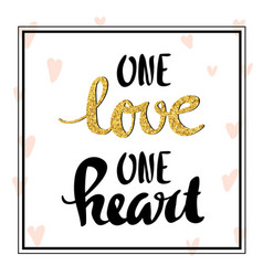 one love one heart lettering for poster vector image vector image