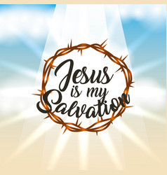 crown of thorns jesus is my salvation lettering vector image