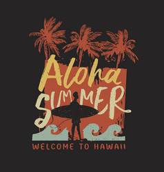 aloha summer surfer typography poster from hawaii vector image