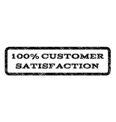 100 percent customer satisfaction watermark stamp vector