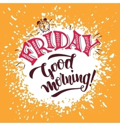 Friday Good morning Hand lettering poster vector