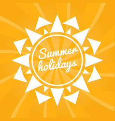 summer holidays sign with sun bright summer vector image