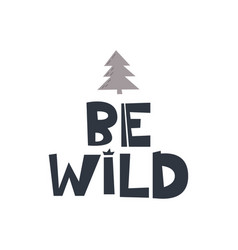be wild slogan vector image