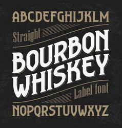bourbon whiskey label font with sample design vector image