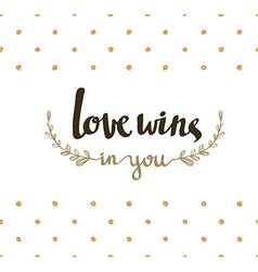 Love wins hand lettering Modern calligraphy on the vector