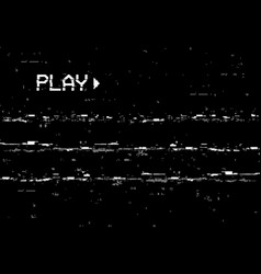 Corrupted play screen with glitch effect vector