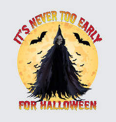 Its never too early for halloween t-shirt vector
