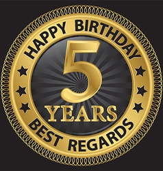 5 years happy birthday best regards gold label vector image