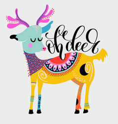 oh deer - hand lettering inscription on the vector image