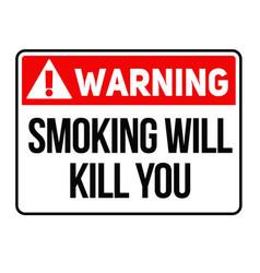 Warning smoking will kill you warning sign vector