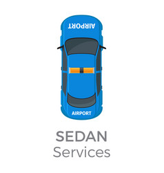 airport service sedan top view flat icon vector image