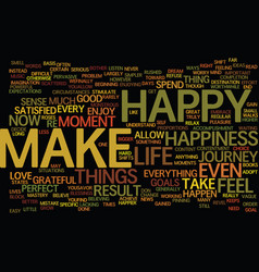 Be happy one of the greatest sources of happiness vector