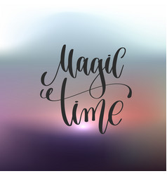 magic time hand lettering poster on abstract vector image vector image