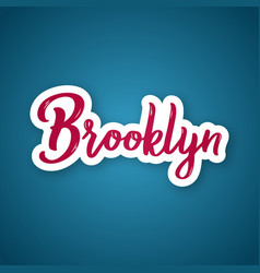 brooklyn - hand drawn lettering name city sticker vector image