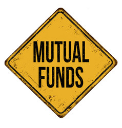mutual funds vintage rusty metal sign vector image