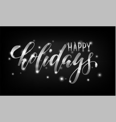 Silver text on black background happy holidays vector