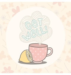 Get well greeting card with cute cup vector image