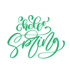 calligraphy quote hello spring handwritten vector image