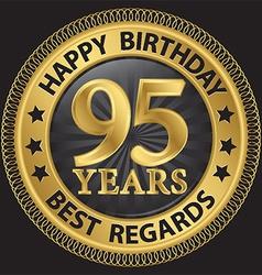 95 years happy birthday best regards gold label vector image