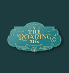 roaring 20s art deco label template in 3d gold vector image