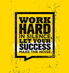 work hard in silence let your success make the vector image