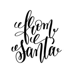 from santa hand lettering inscription to winter vector image vector image