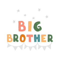 Big brother - fun hand drawn nursery poster with vector