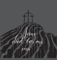 jesus died for our sins vector image