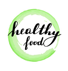 Lettering inscription healthy food vector
